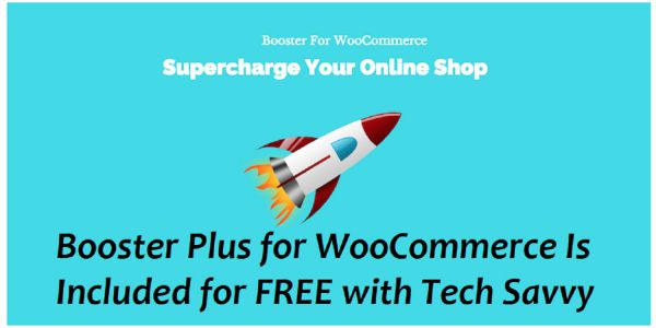 Booster Plus for WooCommerce Is Included for FREE with Tech Savvy